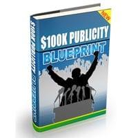 100K Dollar Publicity Blueprint 1