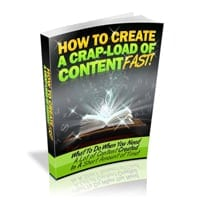 How To Create A Crap Load Of Content Fast 1