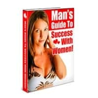 Man's Guide To Success With Women 1