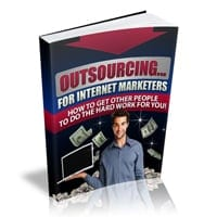 Outsourcing For Internet Marketers 2