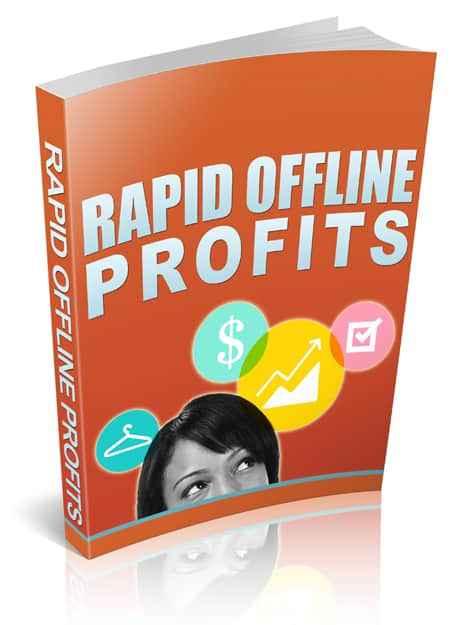 Rapid Offline Profits