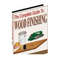 The Complete Guide To Wood Finishing 2