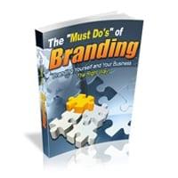 The Must Do's Of Branding 1