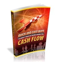 Quick And Easy Ways To Boost Your Network Marketing Cash Flow 2