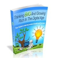 Thinking Big and Growing Rich in the Digital Age 3