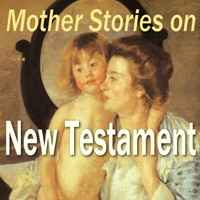 Mother Stories on New Testament