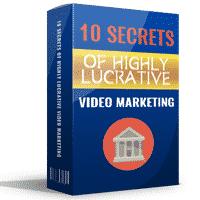 10 Secrets of Highly Lucrative Video Marketing 1