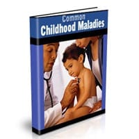 Common Childhood Maladies