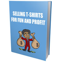 Selling T-Shirt For Fun and Profit