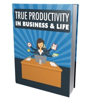 True Productivity in Business and Life