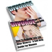 Divorce : How To Rebuild Your Life