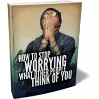 How To Stop Worrying What Other People Think of You 2