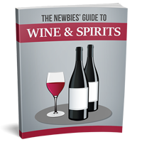 The Newbies Guide To Wine And Spirits