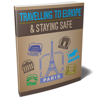 Travelling To Europe And Staying Safe